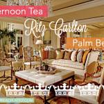 Social: Afternoon Tea At The Ritz-Carlton, Palm Beach