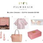 Blush Crush – Gifts Under $100
