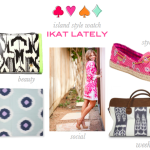 Island Style Watch: We Are Channeling Ikat Lately