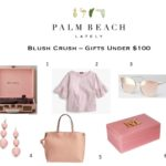 Blush Crush – Gifts Under $100